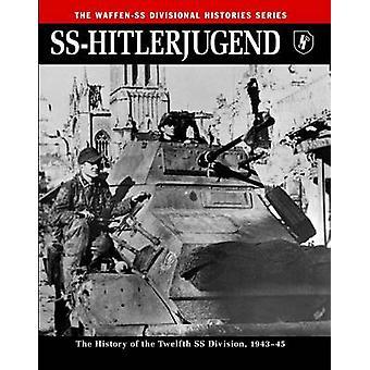 SS - Hitlerjugend - historien av den tolfte SS-divisionen 1943-45 av