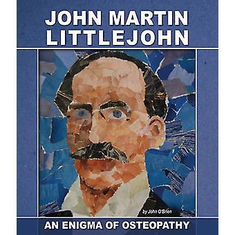 ジョン ・ マーティン ・ リトルジョン - ジョン o ' brien - 978 でオステオパシーの謎