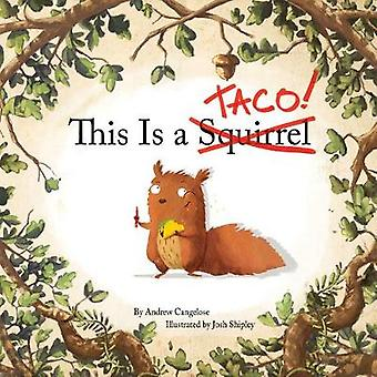This Is a Taco by Andrew Cangelose - 9781941302729 Book