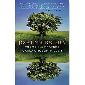 Psalms Redux - Poems and Prayers by Carla A. Grosch-Miller - 978184825