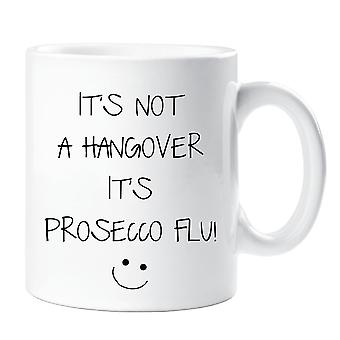 It's Not A Hangover It's Prosecco Flu Mug