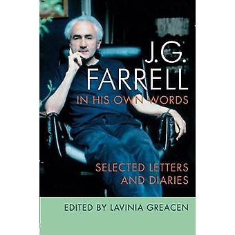 J.G. Farrell in His Own Words - Selected Letters and Diaries by Lavini