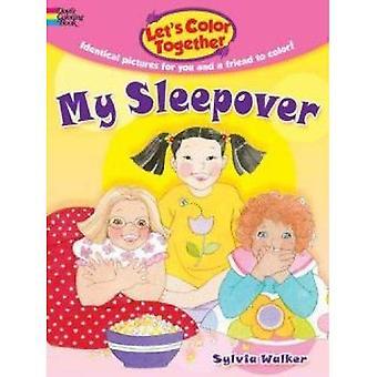 Laten we samen--kleur Mijn Sleepover