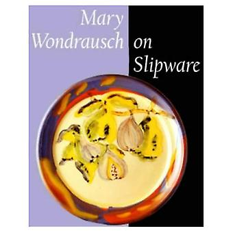 Mary Wondrausch on Slipware (Ceramics)