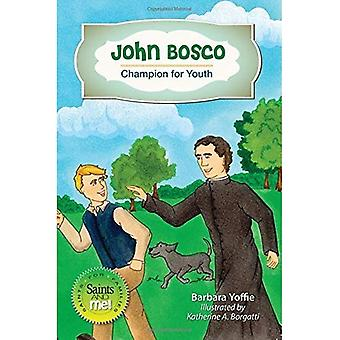 John Bosco: Champion for Youth (Saints and Me!)
