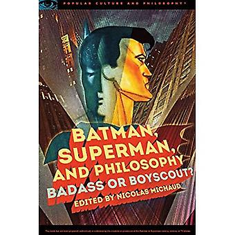 Batman, Superman, and Philosophy (Popular Culture and Philosophy)