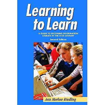 Learning to Learn: A Guide to Becoming Information Literate