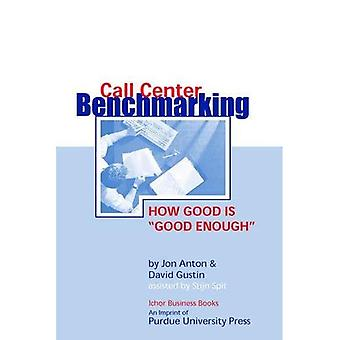 Call Center Benchmarking: How Good is Good Enough