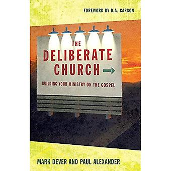 The Deliberate Church: Buildiing Your Ministry on the Gospel