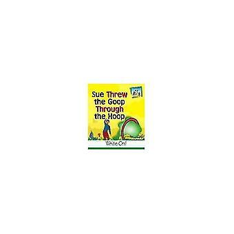 Sue Threw Goop Through the Hoop (Homophones)