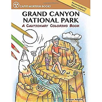 Grand Canyon National Park: A Cautionary Coloring Book