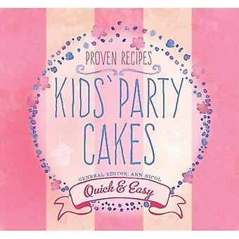 Kids' Party Cakes: Recettes rapides & faciles (rapide & facile, prouvé recettes)