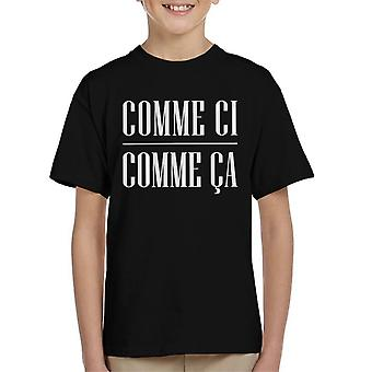 French Slogan Comme Ci Comme Ca Kid's T-Shirt