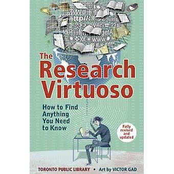 Research Virtuoso - How to Find Anything You Need to Know by Toronto P