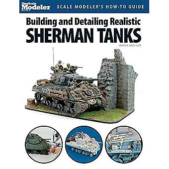 Building and Detailing Realistic Sherman Tanks