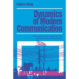 Dynamics av Modern kommunikation utformningen och effekterna av ny kommunikationsteknik genom Flichy & Patrice