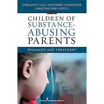 Les enfants de consommatrices Parents dynamique et le traitement par Straussner & Shulamith Lala Ashenberg