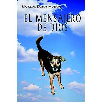 El Mensajero De Dios by Hutton & Caroline & DuBois
