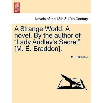 Un monde étrange. un roman. par l'auteur de Lady Audleys Secret M. E. Braddon. par Braddon & Mary Elizabeth
