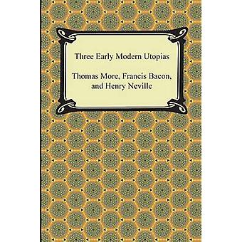 Three Early Modern Utopias by More & Thomas