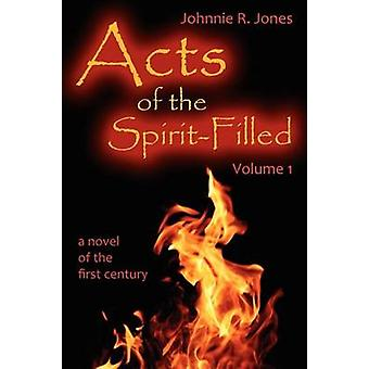 Acts of the SpiritFilled by Jones & Johnnie R.