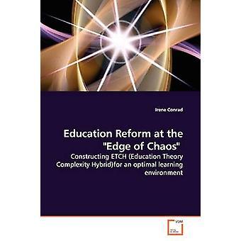 Bildungsreform am Rande des Chaos durch Conrad & Irene