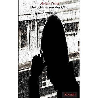 Die Schmerzen des Otto Abraham af Prinz & Stefan