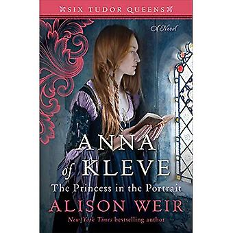 Anna van Kleve, de prinses in het portret (zes Tudor Queens)