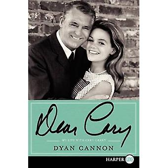 Dear Cary LP - My Life with Cary Grant (large type edition) by Dyan Ca