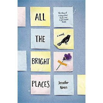 All the Bright Places by Jennifer Niven - 9780385755887 Book