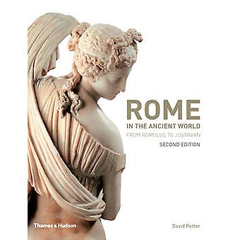 Rome in the Ancient World - From Romulus to Justinian by David Potter
