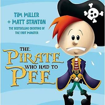 The Pirate Who Had To Pee by Tim Miller - 9780733332975 Book