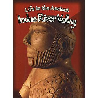 Life in the Ancient Indus River Valley by Hazel Richardson - 97807787