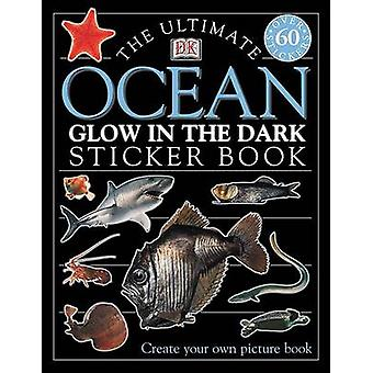 The Ultimate Ocean Glow in the Dark Sticker Book by Claire Ellerton -