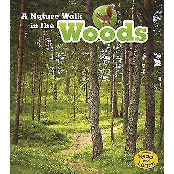 A Nature Walk in the Woods by Louise Spilsbury - Richard Spilsbury -
