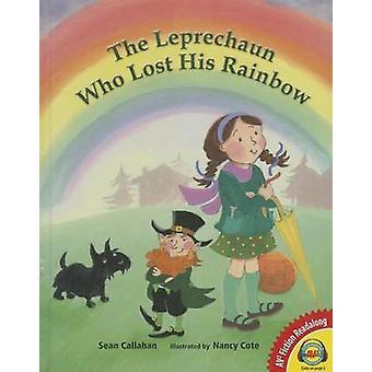 The Leprechaun Who Lost His Rainbow by Sean Callahan - Nancy Cote - 9