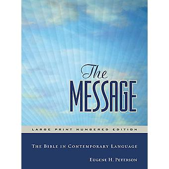 Message Bible (large type edition) by Eugene H Peterson - 97815768384