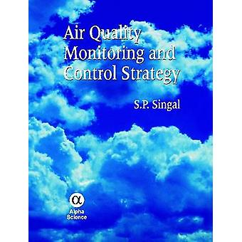 Air Quality Monitoring and Control Strategy by Sagar Pal Singal - 978