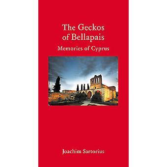 The Geckos of Bellapais - Memories of Cyprus by Joachim Sartorius - St