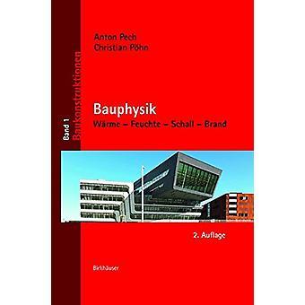 Bauphysik - Warme - Feuchte - Schall - Brand by Anton Pech - 978303560