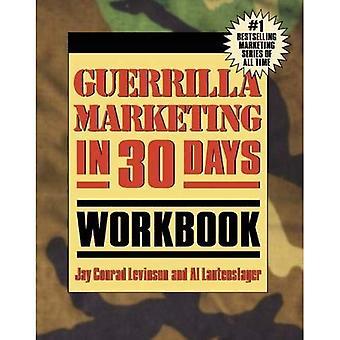 Guerrilla Marketing In 30 Days Workbook (Guerrilla Marketing)