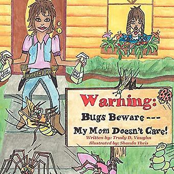 Bugs pas på... Min mor er ligeglad!
