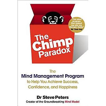 The Chimp Paradox - The Mind Management Program to Help You Achieve Su