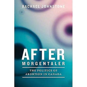 Na Morgentaler: De politiek van abortus in Canada