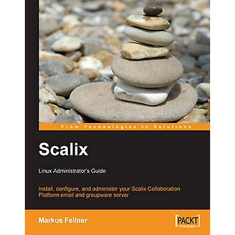 Scalix Linux Administrators Guide by Feilner & Markus