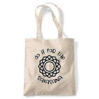 Tun Sie es für die Savasana Tote | Yoga Yogi Sutra Mantra Stress Relief Relax Pose | Wiederverwendbare Shopping Baumwolle Leinwand lang behandelt natürliche Shopper Eco-Friendly Fashion