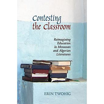Contesting the Classroom by Erin Twohig