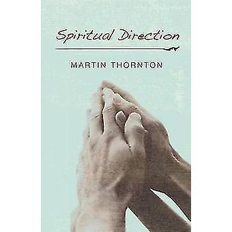 Spiritual Direction by Thornton & Martin