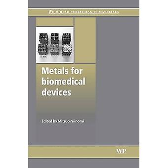 Metals for Biomedical Devices by Niinomi & Mitsu