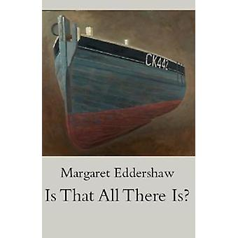 Is That All There Is by Eddershaw & Margaret
